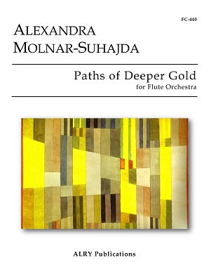 Molnar-Suhajda, Alexandra -Paths of Deeper Gold for Flute Choir