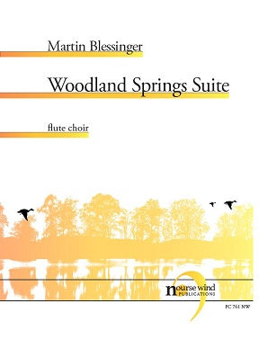 Blessinger - Woodland Springs Suite for Flute Choir