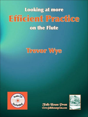 Wye, Trevor - Looking At More Efficient Practice On The Flute