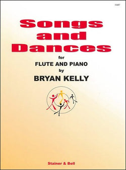 Kelly, Bryan: Songs and Dances for Flute and Piano