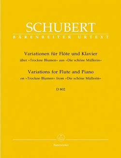 Schubert, F - Variations on the song 'Trockne Blumen' D 802 Op. post. 160 (Barenreiter)