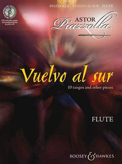 Piazzolla, Astor  - Vuelvo Al Sur (10 Tangos and Other Pieces for Flute & Piano)