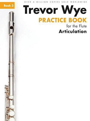 Wye, Trevor - Practice Book for the Flute Book 3 Articulation New