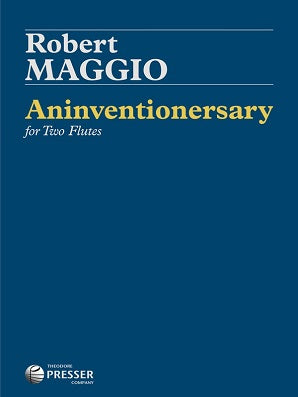 Maggio, Robert - Aninventionersary for two flutes