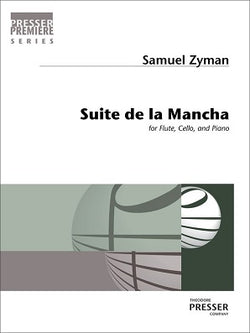Zyman, Samuel - Suite de la Mancha for Flute, Cello, and Piano