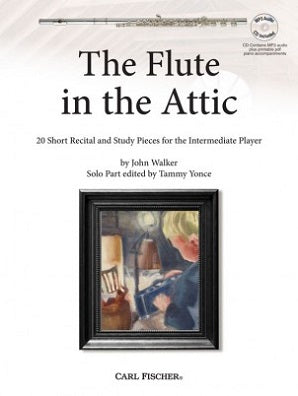 Walker, John  -  The Flute in the Attic 20 Short Recital and Study Pieces for the Intermediate Player
