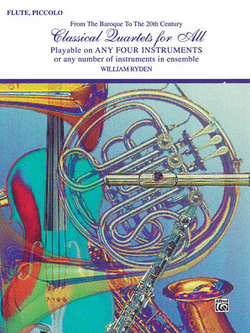 Classical Quartets for All (From the Baroque to the 20th Century) Flute, Piccolo