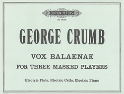 Crumb, G - Vox Balaenae (Voice of the Whale) for Three Masked Players Electric Flute, Electric Cello, Electric Piano