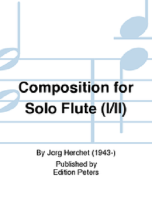 Jorg, Herchet - Composition for Solo Flute I/II