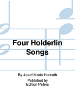 Horvarth , Josef Maria - 4 Holderlin Songs for Sop Vce/Fl/Cl/Vla/Vc (Peters)