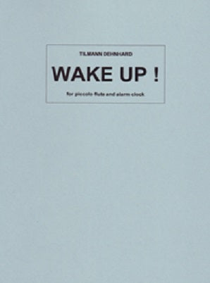 Dehnhard, Tilmann -  Wake Up! for Piccolo & Alarm Clock