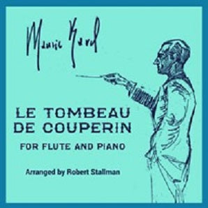 Ravel/Arr Stallman - Le Tombeau de Couperin for flute and piano