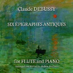 Debussy/Arr Stallman - Six Épigraphes Antiques for flute and piano