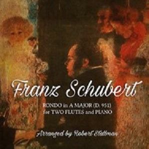 Schubert/Stallman Rondo in A Major Two Flutes and Piano