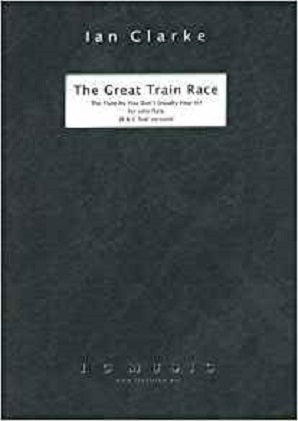 Clarke , Ian - The Great Train Race (B/C Foot Version)