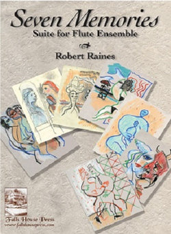 Raines, Robert  - Seven Memories Suite for Flute Ensemble
