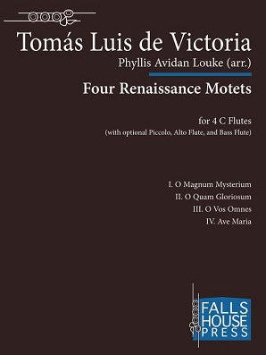 De Victoria ,Thomas  - Four Renaissance Motets for Flute Quartet (or Flute Choir) Arranged by Phyllis Louke