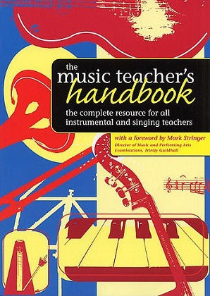 Stringer, Mark - The Music Teachers Handbook