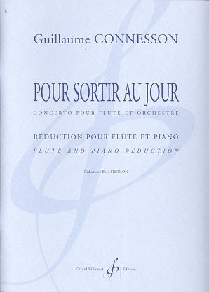 Guillaume Connesson: Pour sortir au jour Flute and piano (Reduction)