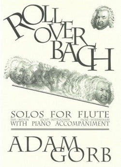 Gorb, Adam - Roll Over Bach  solos Flute/Piano