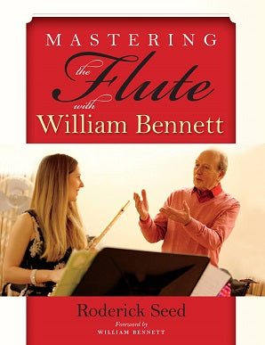 Seed, Roderick -  Mastering the Flute with William Bennett