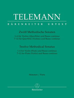 Telemann - Twelve Methodical Sonatas for Flute or Violin and Basso continuo (Complete) (Barenreiter)