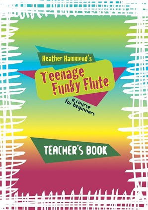 Hammond, H - Teenage Funky Flute - Book 1 Teacher