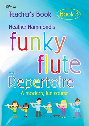 Hammond, H - Funky Flute Repertoire - Book 3 Teachers Book