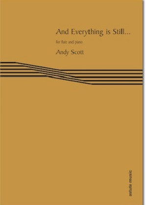 Scott, Andy  - And Everything is Still... (flute & piano)  (Astute Music)