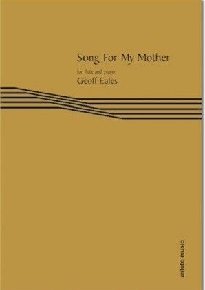Eales, Geoff - Song For My Mother (flute & piano)