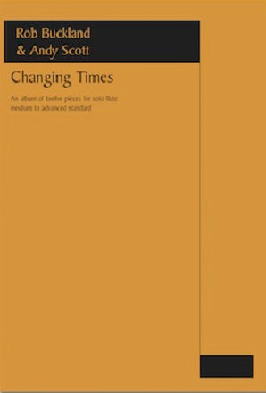 Buckland & Scott - Changing Times (flute solo) An Album of 12 pieces for solo flute