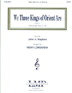 We Three Kings of Orient Are by John H. Hopkins Arranged by Ricky Lombardo