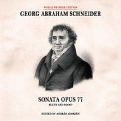 Schneider ,Georg Abraham - Sonata Opus 77 for flute and piano