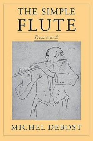 Debost, M - The Simple Flute from A - Z
