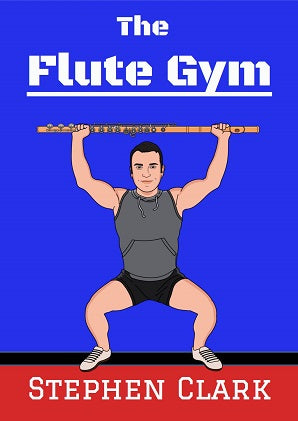 Clark , Stephen - The Flute Gym
