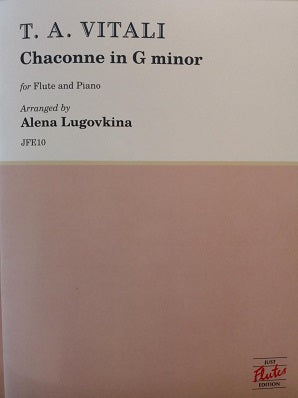 Vitali, Tomaso Antonio - Chaconne in G minor  Arranged by Alena Lugovkina (Published by Just Flutes)