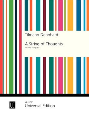 Tilmann Dehnhard: A String of Thoughts for flute and piano