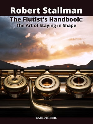 Stallman.  Robert - The Flutist's Handbook The Art of Staying in Shape
