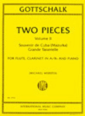 Gottschalk, Louis Moreau  - Two Pieces Volume II, Souvenir de Cuba (Mazurka) and Grande Tarantelle by  arranged for Flute, Clarinet (A and B-flat) and Piano by Michael Webster.
