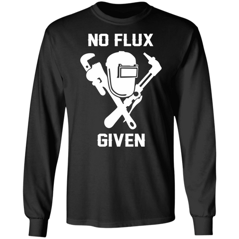 No Flux Given Welder Sweatshirt | Gift For Welders