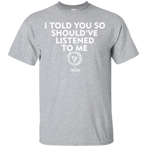 Tron T shirt | I Told You So Should've Listen To Me | Crypto Tshirt