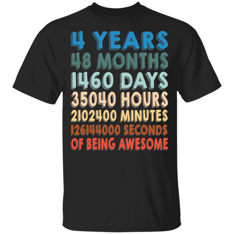 4 Years Of Being Awesome T-shirt | 4th Birthday Gift | Months, Days, Hours, Minutes, Seconds Of Being Awesome