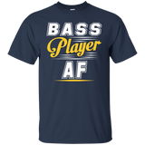 Bassist T shirts | Bass Player T Shirt | Bass Player AF | Bass Lover T shirt | Bass Guitar T shirt | Bass Lover Shirt | Bass Teacher Shirt