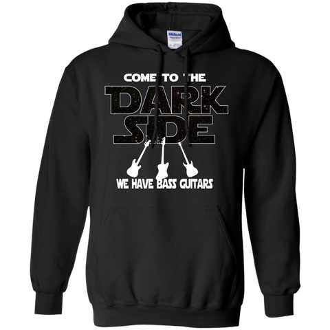 Bass Guitar Player Hoodie | Come To The Dark Side, We Have Bass Guitars