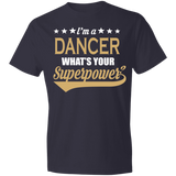 Dancer Superpower T-shirt - Perfect Gift For Dancers