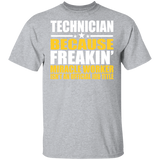 Technician T-shirt - Because Freakin Miracle Worker Isn't An Official Job Title