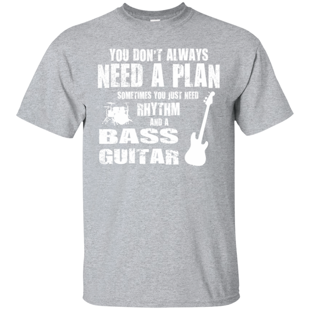 Bass Player T-shirt - Bassist Don't Need A Plan