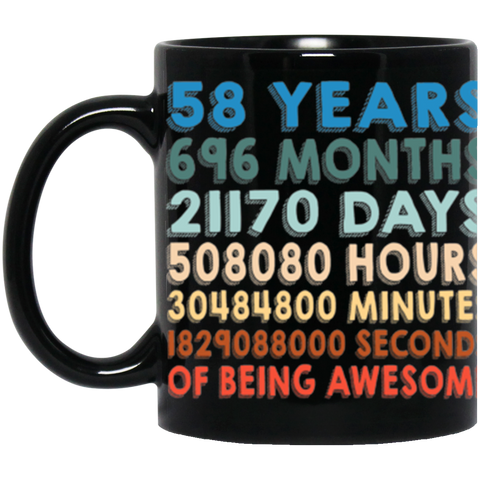 58 Years Coffee Mug 11Oz. | Years Months Days Hours Minutes Seconds Of Being Awesome