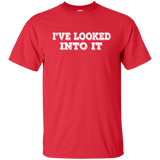 Conspiracy Theory T shirt - I've Looked Into It - Funny T shirt