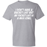 Bucket List Shirt | Funny T shirt | Fucket List | T shirt With Saying | Statement Shirt | Gift for Him | Birthday Gift | Friend Gift